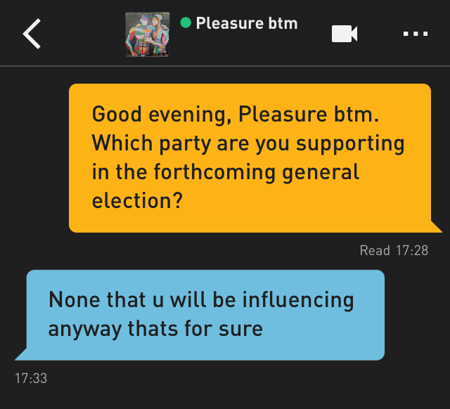 Me: Good evening, Pleasure btm. Which party are you supporting in the forthcoming general election?