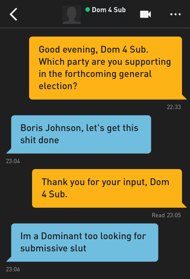 Me: Good evening, Dom 4 Sub. Which party are you supporting in the forthcoming general election?