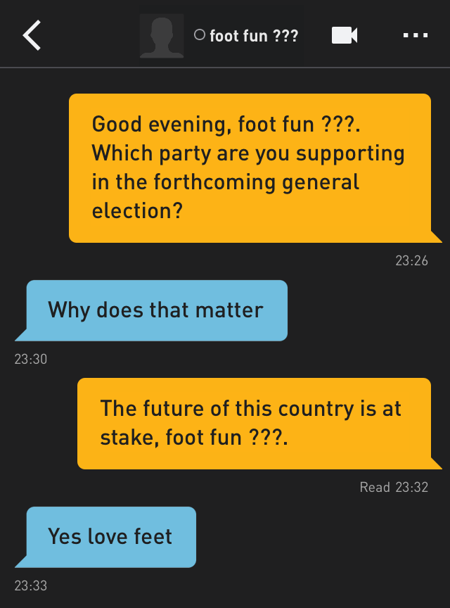 Me: Good evening, foot fun ???. Which party are you supporting in the forthcoming general election?