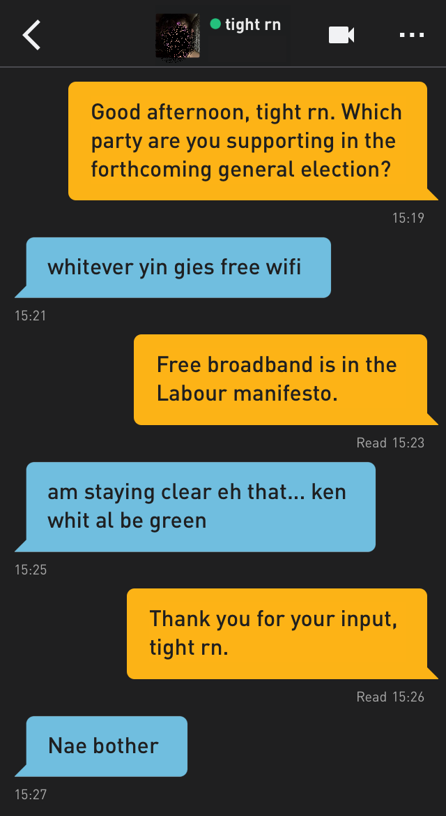 Me: Good afternoon, tight rn. Which party are you supporting in the forthcoming general election?
